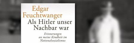 Als Hitler unser Nachbar war: Erinnerungen an meine Kindheit im Nationalsozialismus