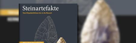 Steinartefakte. Vom Altpaläolithikum bis in die Neuzeit